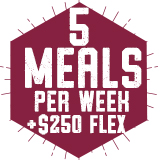 5 Meals per week with $250 Flex